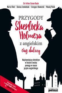 Chomikuj, ebook online Przygody Sherlocka Holmesa z angielskim. Ciąg dalszy. Arthur Conan Doyle