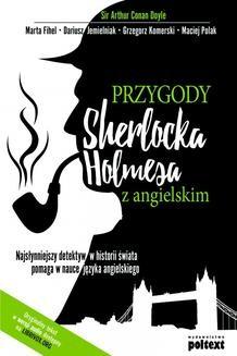 Chomikuj, ebook online Przygody Sherlocka Holmesa z angielskim Najsłynniejszy detektyw w historii świata pomaga w nauce języka angielskiego. Arthur Conan Doyle