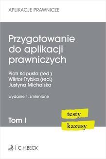 Chomikuj, ebook online Przygotowanie do aplikacji prawniczych. Testy i kazusy. Tom I. Piotr Kapusta