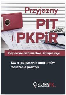 Chomikuj, ebook online Przyjazny PIT i PKPiR. Najnowsze orzecznictwo i interpretacje oraz 100 najczęstszych problemów rozliczania podatku. Praca zbiorowa
