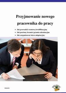 Chomikuj, ebook online Przyjmowanie nowego pracownika do pracy. Joanna Węgrzyn