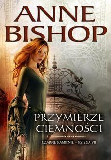 Chomikuj, ebook online Przymierze Ciemności. Anne Bishop
