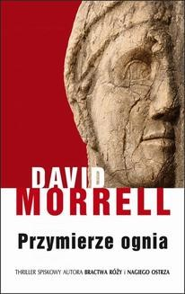 Chomikuj, ebook online Przymierze ognia. David Morrell