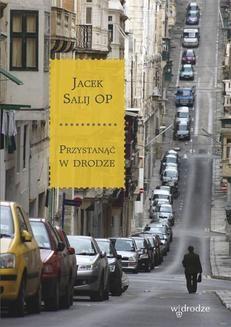 Chomikuj, ebook online Przystanąć w drodze. Jacek Salij