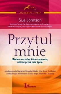 Chomikuj, ebook online Przytul mnie. Sue Johnson