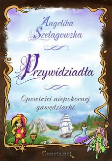 Ebook Przywidziadła. Opowieści niepoprawnej gawędziarki pdf