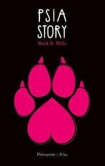 Chomikuj, ebook online Psia story. Mark B. Mills