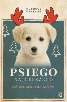 Ebook Psiego najlepszego. Był sobie pies na święta pdf