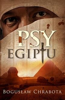 Chomikuj, pobierz ebook online Psy Egiptu. Bogusław Chrabota