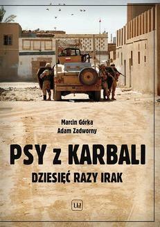 Ebook Psy z Karbali. Dziesięć razy Irak pdf