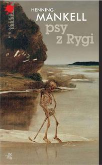 Chomikuj, pobierz ebook online Psy z Rygi. Henning Mankell