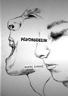 Chomikuj, ebook online Psychodelik. Snowflake