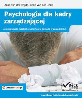 Chomikuj, pobierz ebook online Psychologia dla kadry zarządzającej. Boris von der Linde