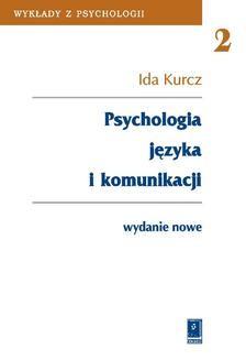 Chomikuj, ebook online Psychologia języka i komunikacji. Ida Kurcz