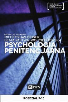 Chomikuj, ebook online Psychologia penitencjarna, rozdział 9-10. Robert Parol