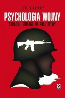 Chomikuj, ebook online Psychologia wojny. Strach i odwaga na polu bitwy. Leo Murray