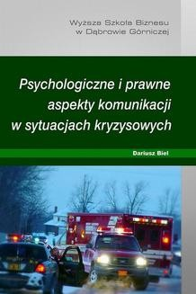 Chomikuj, pobierz ebook online Psychologiczne i prawne aspekty komunikacji w sytuacjach kryzysowych. Dariusz Biel