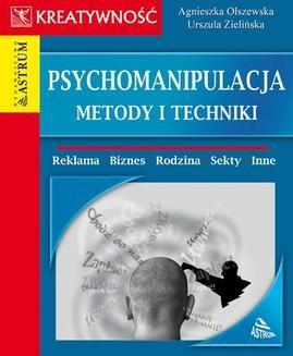 Chomikuj, ebook online Psychomanipulacja. Metody i techniki. Agnieszka Olszewska