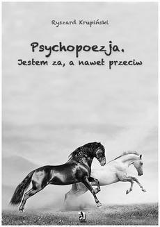 Chomikuj, ebook online Psychopoezja. Jestem za, a nawet przeciw. Ryszard Krupiński