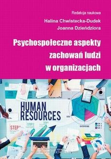 Chomikuj, ebook online Psychospołeczne aspekty zachowań ludzi w organizacjach. Joanna Dzieńdziora