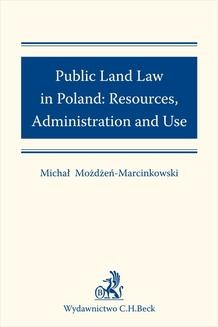Chomikuj, ebook online Public Land Law in Poland: Resources Administration and Use. Michał Możdżeń-Marcinkowski