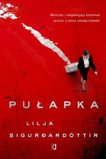 Chomikuj, ebook online Pułapka. Lilja Sigurðardóttir
