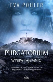 Chomikuj, ebook online Purgatorium. Wyspa tajemnic. Eva Pohler