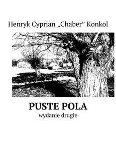 Chomikuj, pobierz ebook online Puste pola. Henryk Konkol