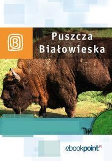 Chomikuj, ebook online Puszcza Białowieska. Miniprzewodnik. Praca zbiorowa