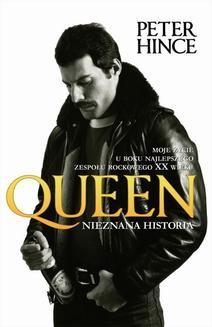 Chomikuj, ebook online Queen. Nieznana historia. Peter Hince