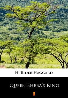 Chomikuj, ebook online Queen Shebas Ring. H. Rider Haggard