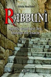 Chomikuj, ebook online Rabbuni. Między wami jest Ten, którego nie znacie. Silvia Vecchini