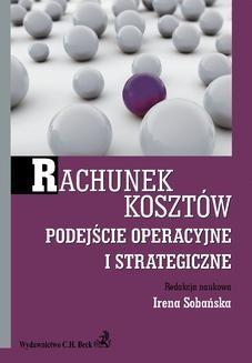 Chomikuj, ebook online Rachunek kosztów. Podejście operacyjne i strategiczne. Irena Sobańska