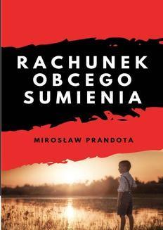Chomikuj, pobierz ebook online Rachunek obcego sumienia. Mirosław Prandota