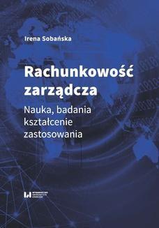 Chomikuj, ebook online Rachunkowość zarządcza. Nauka, badania, kształcenie, zastosowania. Irena Sobańska