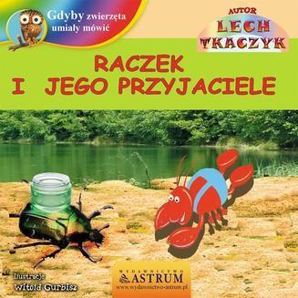 Ebook Raczek i jego przyjaciele pdf