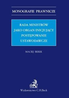 Ebook Rada ministrów jako organ inicjujący postępowanie ustawodawcze pdf