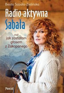 Chomikuj, ebook online Radioaktywna Sabała. Beata Sabała-Zielińska