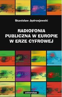 Chomikuj, ebook online Radiofonia publiczna w Europie w erze cyfrowej. Stanisław Jędrzejewski