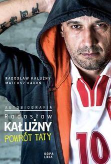 Ebook Radosław Kałużny. Powrót taty. Autobiografia pdf