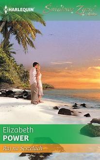 Chomikuj, pobierz ebook online Raj na Seszelach. Elizabeth Power