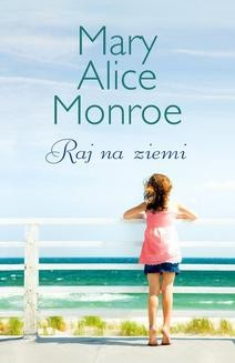 Chomikuj, ebook online Raj na ziemi. Mary Alice Monroe