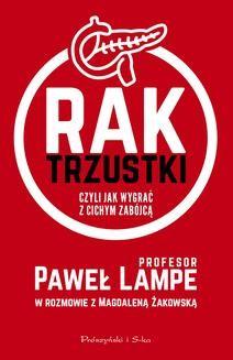 Chomikuj, ebook online Rak trzustki, czyli jak wygrać z cichym zabójcą. Paweł Lampe