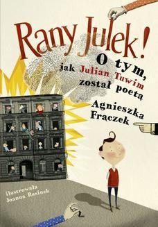 Chomikuj, ebook online RANY JULEK! O tym, jak Julian Tuwim został poetą. Agnieszka Frączek