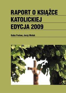 Chomikuj, ebook online Raport o książce katolickiej 2009. Jerzy Wolak