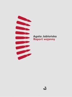 Chomikuj, ebook online Raport wojenny. Agata Jabłońska
