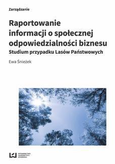 Ebook Raportowanie informacji o społecznej odpowiedzialności biznesu. Studium przypadku Lasów Państwowych pdf