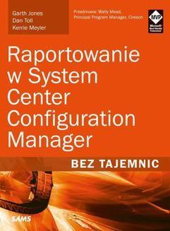 Ebook Raportowanie w System Center Configuration Manager Bez tajemnic pdf