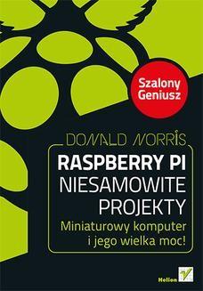 Ebook Raspberry Pi. Niesamowite projekty. Szalony Geniusz pdf