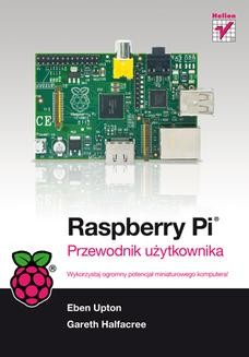 Chomikuj, ebook online Raspberry Pi. Przewodnik użytkownika. Gareth Halfacree